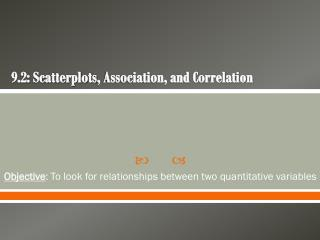9.2: Scatterplots , Association, and Correlation