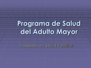 Programa de Salud del Adulto Mayor