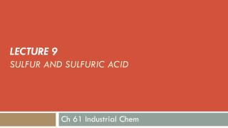 LECTURE 9  SULFUR AND SULFURIC ACID