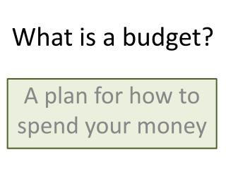 A plan for how to spend your money