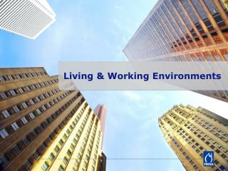 Living &  Working  Environments