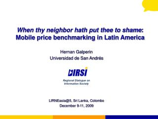 When thy neighbor hath put thee to shame : Mobile price benchmarking in Latin America