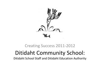 Ditidaht  Community School:  Ditidaht School Staff and Ditidaht Education Authority