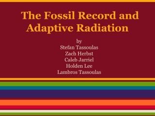 The Fossil Record and Adaptive Radiation