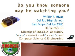 Do you know someone may be watching you?