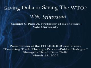 "Samuel C Park Jr. Professor of Economics Yale  University Presentation at the  ITC-ICRIER  conference ""Fostering Trade"