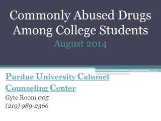 Commonly Abused Drugs Among  C ollege  S tudents August 2014