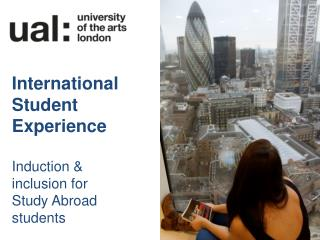 International Student Experience Induction & inclusion for  Study Abroad students