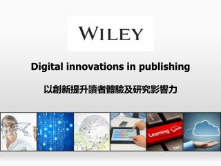 Digital innovations in  publishing 以創新提升讀者體驗及研究影響力