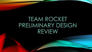 Team Rocket Preliminary Design Review
