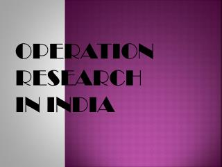 OPERATION                               RESEARCH                  IN INDIA