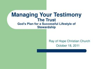 Managing Your Testimony The Trust God's Plan for a Successful Lifestyle of Stewardship