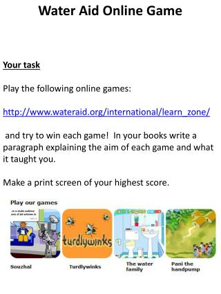 Your  task Play  the following online games: wateraid/international/learn_zone /