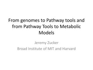 From genomes to Pathway tools and from Pathway Tools to Metabolic Models
