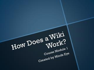 How Does a Wiki Work?
