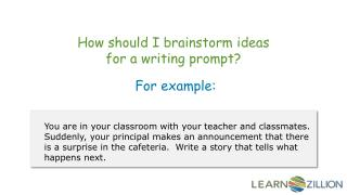 How should I brainstorm ideas for a writing prompt?