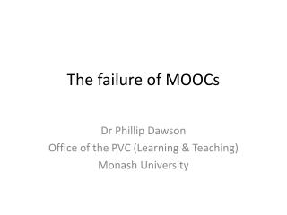 The failure of MOOCs