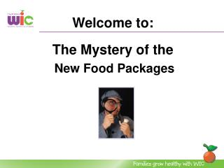 Welcome to:   The Mystery of the New Food Packages