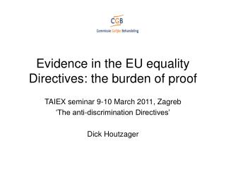 Evidence in the EU equality Directives: the burden of proof