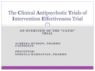 The  C linical  A ntipsychotic  T rials of  I ntervention  E ffectiveness Trial