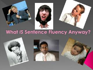 What  IS  Sentence Fluency Anyway?