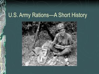 U.S. Army Rations - A Short History Powerpoint file