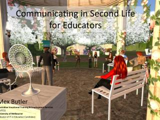 Communicating in Second Life for Educators