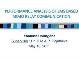 PERFORMANCE ANALYSIS OF LMS BASED MIMO RELAY COMMUNICATION