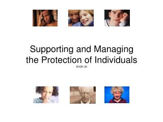 Supporting and Managing the Protection of Individuals DV0K 35