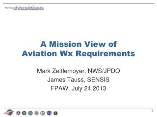 A Mission View of  Aviation  Wx  Requirements