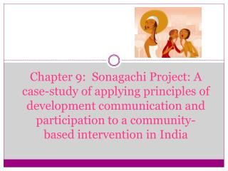 Chapter 9:  Sonagachi Project: A case-study of applying principles of development communication and participation to a c