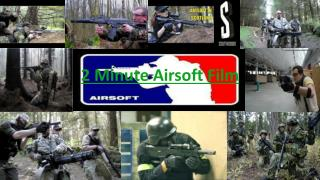 2  Minute Airsoft Film