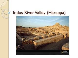 Indus River Valley (Harappa)