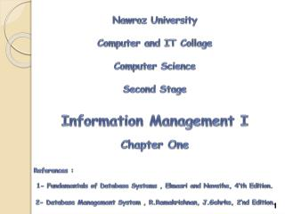 Nawroz  University  Computer and IT Collage Computer Science Second Stage Information Management I