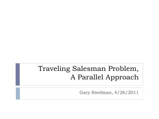 Traveling Salesman Problem, A Parallel Approach
