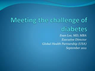 Meeting the challenge of  diabetes