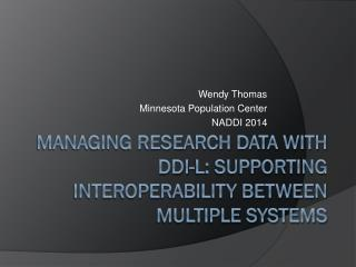 Managing Research Data with DDI-L: Supporting interoperability between multiple systems