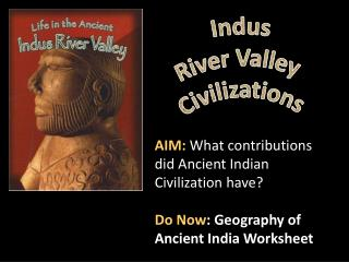 Indus  River Valley  Civilizations
