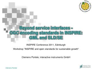 Beyond service interfaces  - OGC  encoding standards  in INSPIRE:  GML  and  SLD/SE
