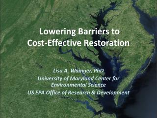 Lowering Barriers to  Cost-Effective  Restoration
