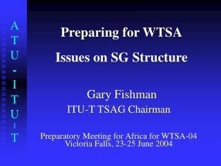 Preparing for WTSA Issues on SG Structure