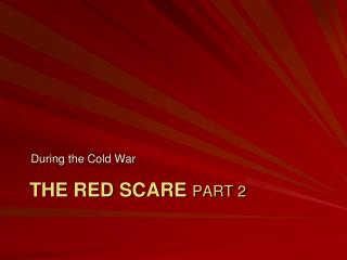 The Red Scare  part 2
