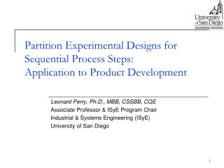 Partition Experimental Designs for Sequential Process Steps:  Application to Product Development