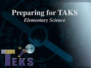 Preparing for TAKS  Elementary Science