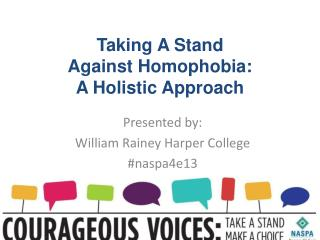 Taking A Stand  Against Homophobia:  A Holistic Approach
