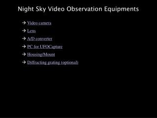 Night Sky Video Observation Equipments