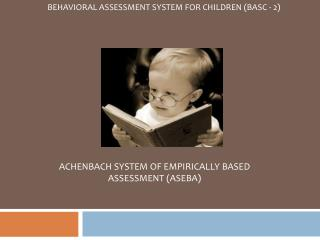 BEHAVIORAL ASSESSMENT SYSTEM FOR CHILDREN (BASC - 2)