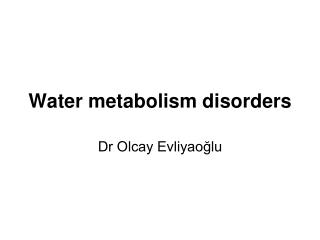 Water metabolism disorders