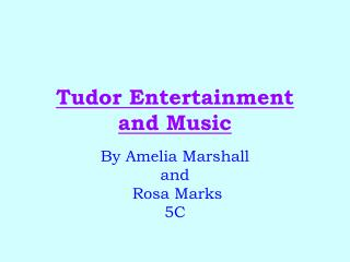 Tudor Entertainment  and Music