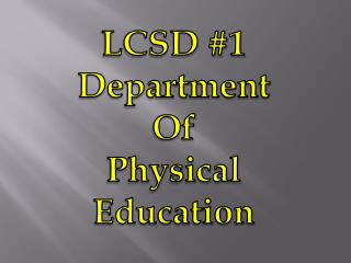 LCSD #1 Department Of  Physical Education